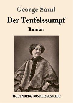9783743721340 - Sand, George: Der Teufelssumpf - Buch