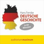 Deutsche Geschichte in 60 Minuten (Ungekürzt) (MP3-Download)