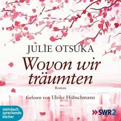 Wovon wir träumten (Ungekürzt) (MP3-Download) - Otsuka, Julie