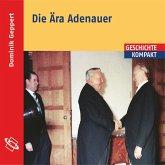 Die Ära Adenauer (Ungekürzt) (MP3-Download)