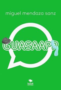 9788468513850 - Mendaza, Miguel: GUASAAPP (eBook, ePUB) - Libro