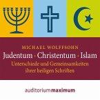 Judentum - Christentum - Islam - Unterschiede und Gemeinsamkeiten ihrer heiligen Schrift (Ungekürzt) (MP3-Download)