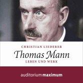 Thomas Mann - Leben und Werk (Ungekürzt) (MP3-Download)