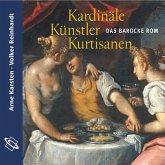 Kardinäle, Künstler, Kurtisanen (Ungekürzt) (MP3-Download)
