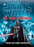 Star Wars (TM) in 100 Szenen - Erlebe das ganze Abenteuer! (Mängelexemplar)