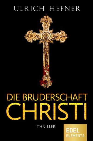 Die Bruderschaft Christi (eBook, ePUB)