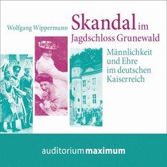 Skandal im Jagdschloss Grunewald (Ungekürzt) (MP3-Download) - Wippermann, Wolfgang