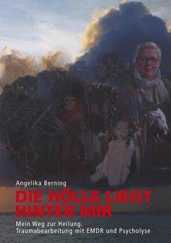 Die Hölle liegt hinter mir (eBook, ePUB)