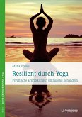 Resilient durch Yoga (eBook, PDF)