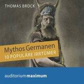 Mythos Germanen - 10 populäre Irrtümer (Ungekürzt) (MP3-Download)