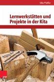 Lernwerkstätten und Projekte in der Kita (eBook, PDF)
