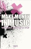 Make Money in Music Without Being a Star (eBook, ePUB)