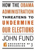 How the Obama Administration Threatens to Undermine Our Elections (eBook, ePUB)