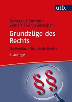 Grundzüge des Rechts - Trenczek, Thomas; Tammen, Britta; Behlert, Wolfgang; Boetticher, Arne von