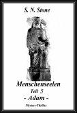 Menschenseelen Teil 5 - Adam - (eBook, ePUB)