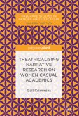 Theatricalising Narrative Research on Women Casual Academics