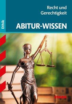 STARK Abitur-Wissen Ethik - Recht und Gerechtigkeit