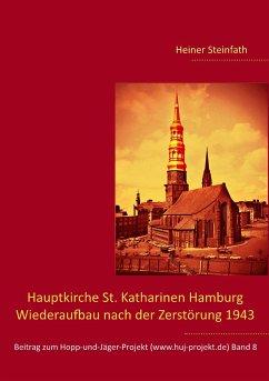 Hauptkirche St. Katharinen Hamburg - Wiederaufbau nach der Zerstörung 1943