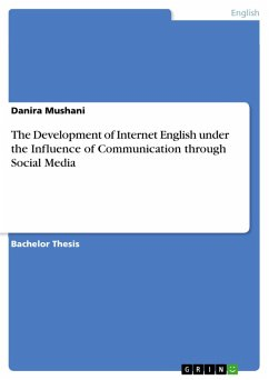 9783668550049 - Mushani, Danira: The Development of Internet English under the Influence of Communication through Social Media (eBook, PDF) - Buch