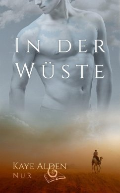 In der Wüste (eBook, ePUB) - Alden, Kaye