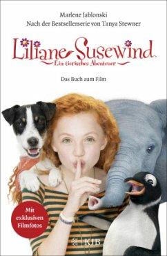Liliane Susewind: Ein tierisches Abenteuer - Das Buch zum Film - Stewner, Tanya; Jablonski, Marlene