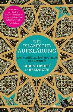 Die islamische Aufklärung - De Belaigue, Christopher