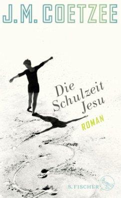 Die Schulzeit Jesu - Coetzee, J. M.