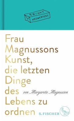 Frau Magnussons Kunst, die letzten Dinge des Lebens zu ordnen - Magnusson, Margareta
