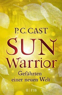 Sun Warrior / Gefährten einer neuen Welt Bd.2 - Cast, P. C.