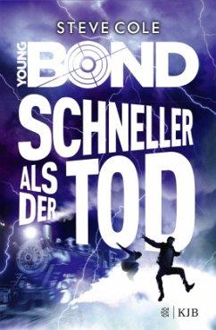 Schneller als der Tod / Young James Bond Bd.3 - Cole, Steve
