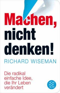 Machen - nicht denken! - Wiseman, Richard