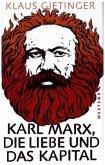 Karl Marx, die Liebe und das Kapital