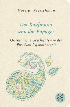 Der Kaufmann und der Papagei - Peseschkian, Nossrat