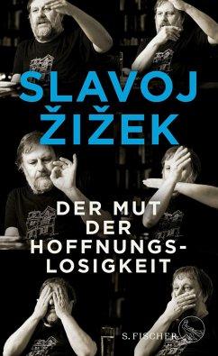 Der Mut der Hoffnungslosigkeit - Zizek, Slavoj