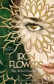 Die Rebellinnen / Iron Flowers Bd.1