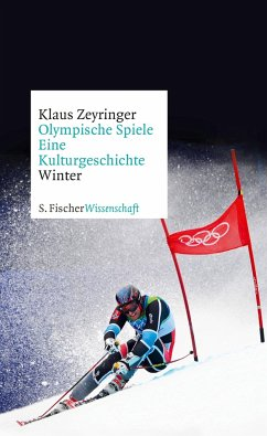 Olympische Spiele. Eine Kulturgeschichte von 1896 bis heute - Zeyringer, Klaus