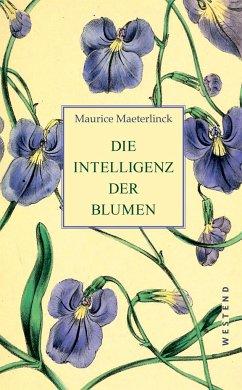 Die Intelligenz der Blumen - Maeterlinck, Maurice
