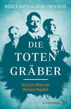 Die Totengräber - Barth, Rüdiger; Friederichs, Hauke