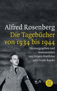 Die Tagebücher von 1934 bis 1944 - Rosenberg, Alfred
