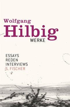 Essays, Reden, Interviews / Wolfgang Hilbig Werke Bd.7 - Hilbig, Wolfgang