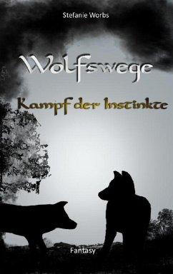 Wolfswege 3 (eBook, ePUB) - Worbs, Stefanie