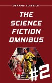 The Science Fiction Omnibus #2 (Serapis Classics) (eBook, ePUB)