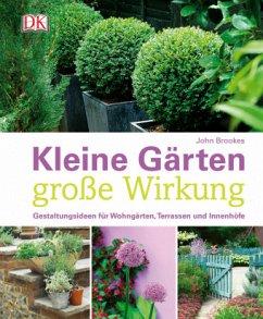 Kleine Gärten - große Wirkung (Mängelexemplar) - Brookes, John