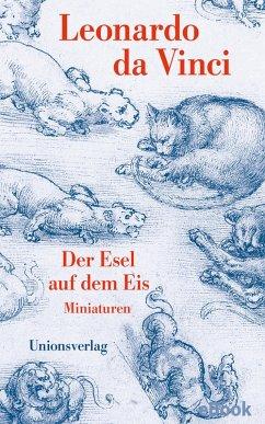 Der Esel auf dem Eis (eBook, ePUB) - Da Vinci, Leonardo