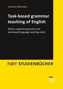 Task-based grammar teaching of English (eBook, PDF) - Niemeier, Susanne