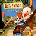 Trau dich, Mats! / Mats & Frida Bd.3 (Mängelexemplar)