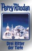 Drei Ritter der Tiefe / Perry Rhodan - Silberband Bd.144 (eBook, ePUB)