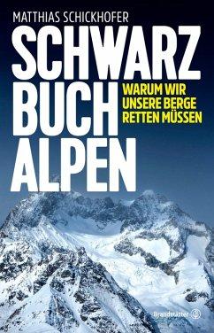 Schwarzbuch Alpen (eBook, ePUB) - Schickhofer, Matthias