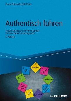 Authentisch führen (eBook, PDF) - Salzwedel, Martin; Tödter, Ulf