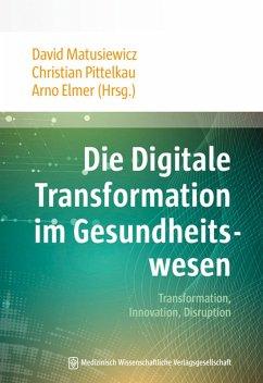 Die Digitale Transformation im Gesundheitswesen (eBook, ePUB)